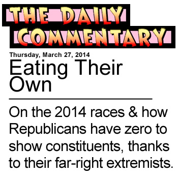 Eating Their Own - On the 2014 races and how Republicans have zero to show their constituents thanks to their own far-right extremists