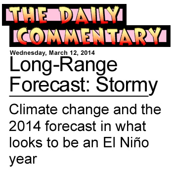 Long Range Forecast Stormy - Climate change and the 2014 forecast in what looks to be an El Nino year