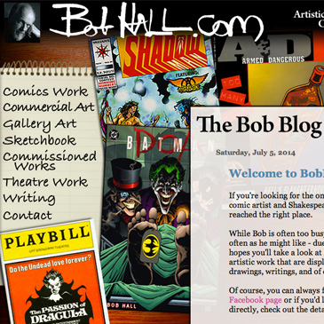 BobHall.com - The website of legendary comics writer and Shakespeare director Bob Hall. Shawn designed it & has managed or helped manage it since 2002.
